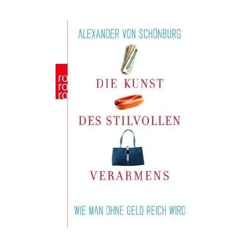 Wie man ohne Geld reich wird - Alexander von Schoenburg